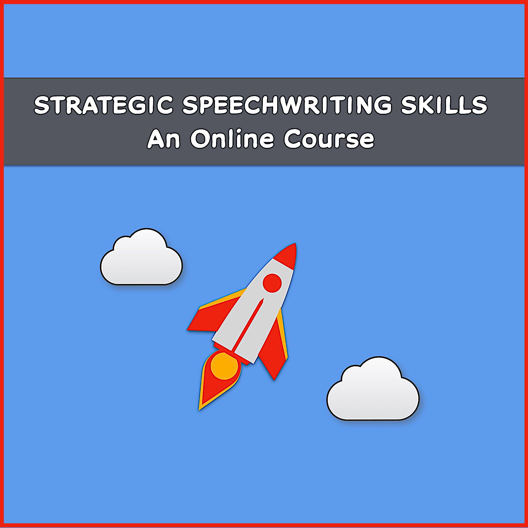 Strategic Speechwriting Skills Online Course