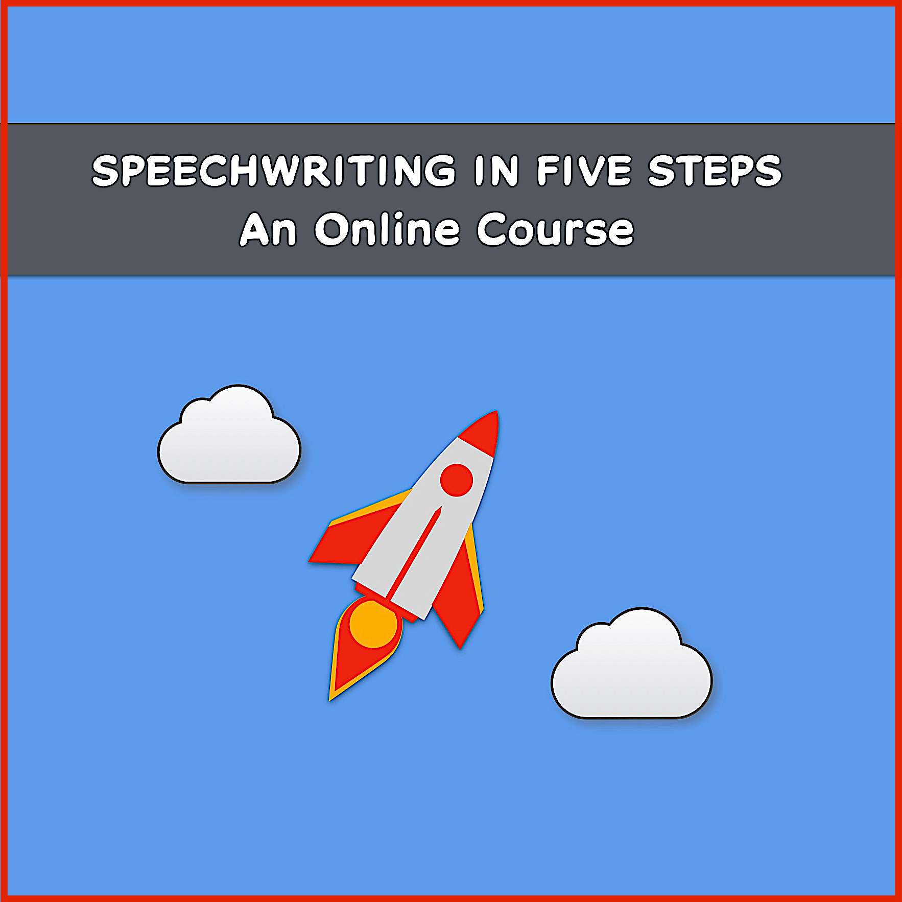 Speechwriting in Five Steps Online Course